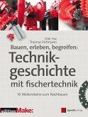 Bauen, erleben, begreifen: Technikgeschichte mit fischertechnik (eBook, ePUB)