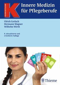 Innere Medizin für Pflegeberufe (eBook, ePUB) - Wagner, Hermann; Gerlach, Ulrich; Wirth, Wilhelm