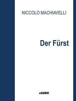 Der Fürst (eBook, ePUB) - Machiavelli, Niccolo