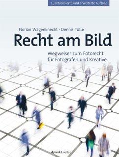 Recht am Bild (eBook, PDF) - Wagenknecht, Florian; Tölle, Dennis