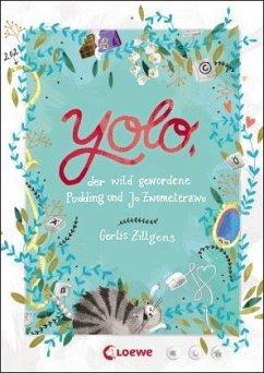 Yolo, der wild gewordene Pudding und Jo Zwomete...