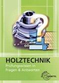 Prüfungswissen in Fragen & Antworten / Holztechnik
