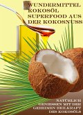 Wundermittel Kokosöl - Superfood aus der Kokosnuss (eBook, ePUB)
