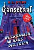 Gänsehaut - Willkommen im Haus der Toten (eBook, ePUB)