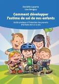 Comment developper l'estime de soi de nos enfants (eBook, ePUB)