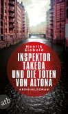 Inspektor Takeda und die Toten von Altona / Inspektor Takeda Bd.1 (eBook, ePUB)