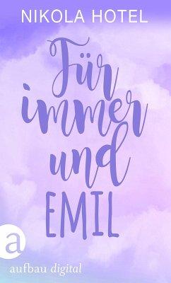 Für immer und Emil (eBook, ePUB) - Hotel, Nikola