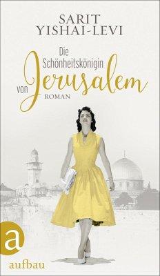 Die Schönheitskönigin von Jerusalem (eBook, ePUB) - Yishai-Levi, Sarit