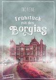 Frühstück mit den Borgias (eBook, ePUB)