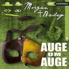 Morgan & Bailey - Auge um Auge, 1 Audio-CD - Piasecki, Christoph