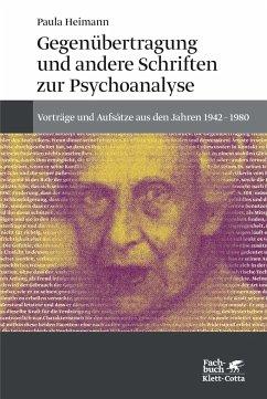Gegenübertragung und andere Schriften zur Psychoanalyse - Heimann, Paula