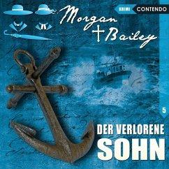 Morgan & Bailey - Der verlorene Sohn, 1 Audio-CD - Topf, Markus; Reuber, Timo