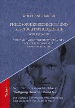 Philosophiegeschichte und Geschichtsphilosophie-Vorlesungen - Harich, Wolfgang
