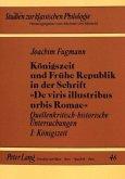 Königszeit und Frühe Republik in der Schrift «De viris illustribus urbis Romae»