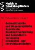 Geomedizinische und biogeographische Aspekte der Krankheitsverbreitung und Gesundheitsversorgung in Industrie- und Entwicklungsländern