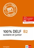 100 % DELF B2 scolaire et junior - Trainingsheft. Buch + Online-Angebot