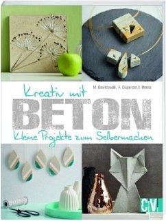 Kreativ mit Beton - Dawidowski, Marion; Diepolder, Annette; Moras, Ingrid