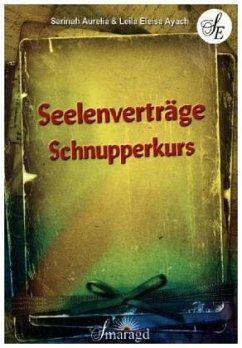 Seelenverträge Schnupperkurs - Aurelia, Sarinah; Ayach, Leila E.