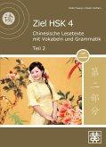 Ziel HSK 4. Chinesische Lesetexte mit Vokabeln und Grammatik - Teil 2