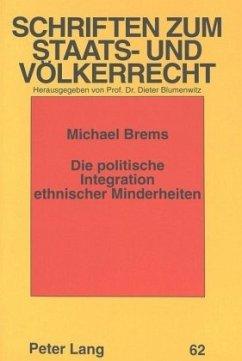 Die politische Integration ethnischer Minderheiten - Brems, Michael
