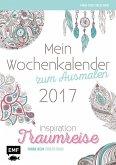 Mein Wochenkalender zum Ausmalen 2017 - Inspiration Traumreise