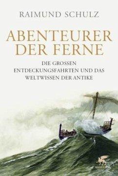 Abenteurer der Ferne - Schulz, Raimund