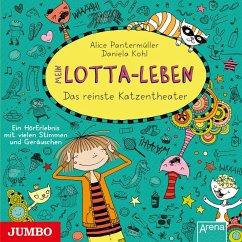 Das reinste Katzentheater / Mein Lotta-Leben Bd...
