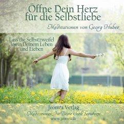 Öffne dein Herz für die Selbstliebe, 1 Audio-CD - Huber, Georg