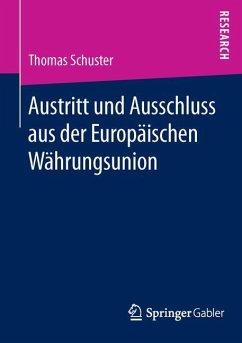 Austritt und Ausschluss aus der Europäischen Währungsunion - Schuster, Thomas