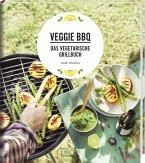 Veggie BBQ - Das vegetarische Grillbuch