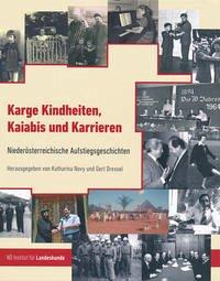 Karge Kindheiten, Kaiabis und Karrieren - Gert, Dressel, Novy Katharina und Ofenböck Franz