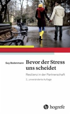Bevor der Stress uns scheidet - Bodenmann, Guy