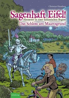 Sagenhaft Eifel! Das Schloss am Maaresgrund