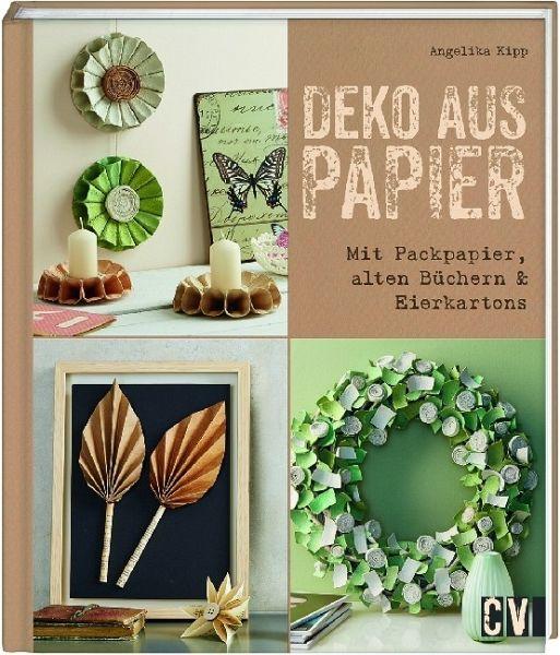 deko aus papier von angelika kipp buch. Black Bedroom Furniture Sets. Home Design Ideas