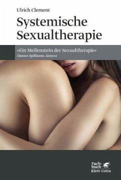 Systemische Sexualtherapie - Clement, Ulrich