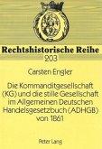 Die Kommanditgesellschaft (KG) und die stille Gesellschaft im Allgemeinen Deutschen Handelsgesetzbuch (ADHGB) von 1861
