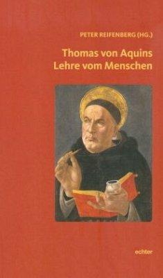Thomas von Aquins Lehre vom Menschen