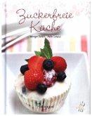 Leicht gemacht - 100 Rezepte - Zuckerfreie Küche