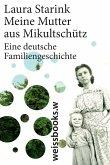 Meine Mutter aus Mikultschütz (eBook, ePUB)