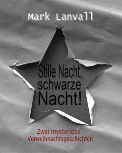 Stille Nacht, schwarze Nacht (eBook, ePUB) - Lanvall, Mark