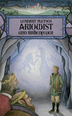 Ariowist und Birkenfeuer (eBook, ePUB) - Pletsch, Lennart