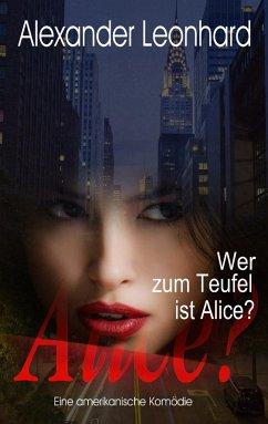 Wer zum Teufel ist Alice?