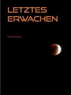 Letztes Erwachen (eBook, ePUB)