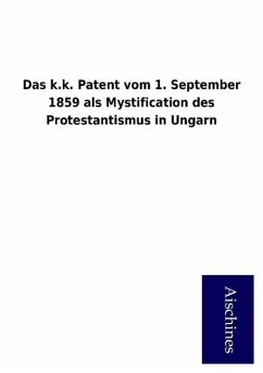 Das k.k. Patent vom 1. September 1859 als Mystification des Protestantismus in Ungarn
