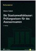 Die Staatsanwaltsklausur: Prüfungswissen für das Assessorexamen