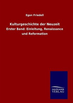 Kulturgeschichte der Neuzeit - Friedell, Egon