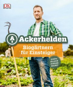 Ackerhelden: Biogärtnern für Einsteiger