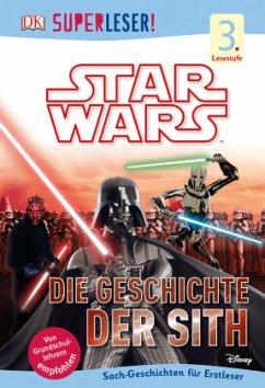 SUPERLESER! Star Wars(TM) Die Geschichte der Sith / Superleser 3. Lesestufe Bd.6