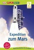 Superleser! Expedition zum Mars / Superleser 2. Lesestufe Bd.5