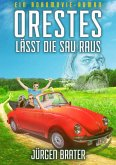 Orestes lässt die Sau raus (eBook, ePUB)